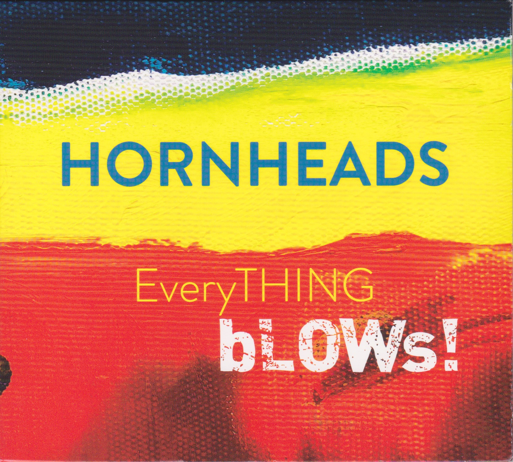 EveryTHING bLOWs! – available now!!